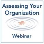 Assessing Your Organization Webinar